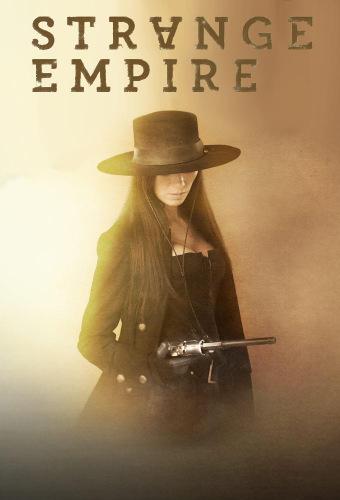 Strange Empire (TV Series) – Review | C A  Milson