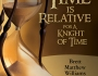 Book Tour ~ TIME IS RELATIVE FOR A KNIGHT OF TIME