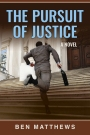 Interview With …. Ben Matthews author of The Pursuit Of Justice