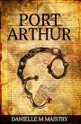 Press Release – Port Arthur by Danielle M.Maistry