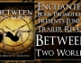 Book Trailer Reveal ~ Between Two Worlds