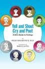 Book Tour – Yell and Shout Cry and Pout by Peggy Kruger Tietz