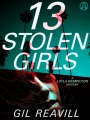 Book Tour – 13 Stolen Girls by Gil Reavill