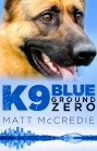 Book Tour – K9 Blue: Ground Zero