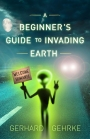 Book Tour – A Beginner's Guide to Invading Earth