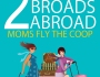 Book Tour ~ 2 Broads Abroad: Moms Fly the Coop