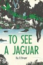 Book Promo – To See a Jaguar