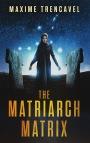Cover Reveal – The MatriarchMatrix