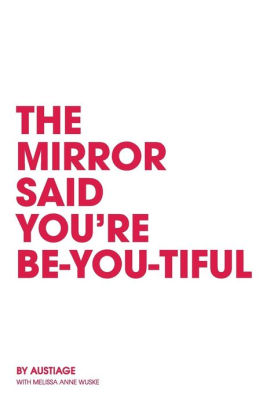 The Mirror Said You're Be-You-Tiful 3