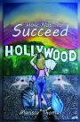 VBT – How Not to Succeed inHollywood