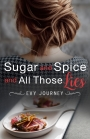 Spotlight – Sugar and Spice and All Those Lies