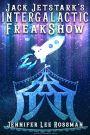 Spotlight – Jack Jetstark's IntergalacticFreakshow