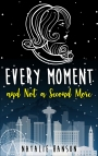 Spotlight – Every Moment and Not a Second More