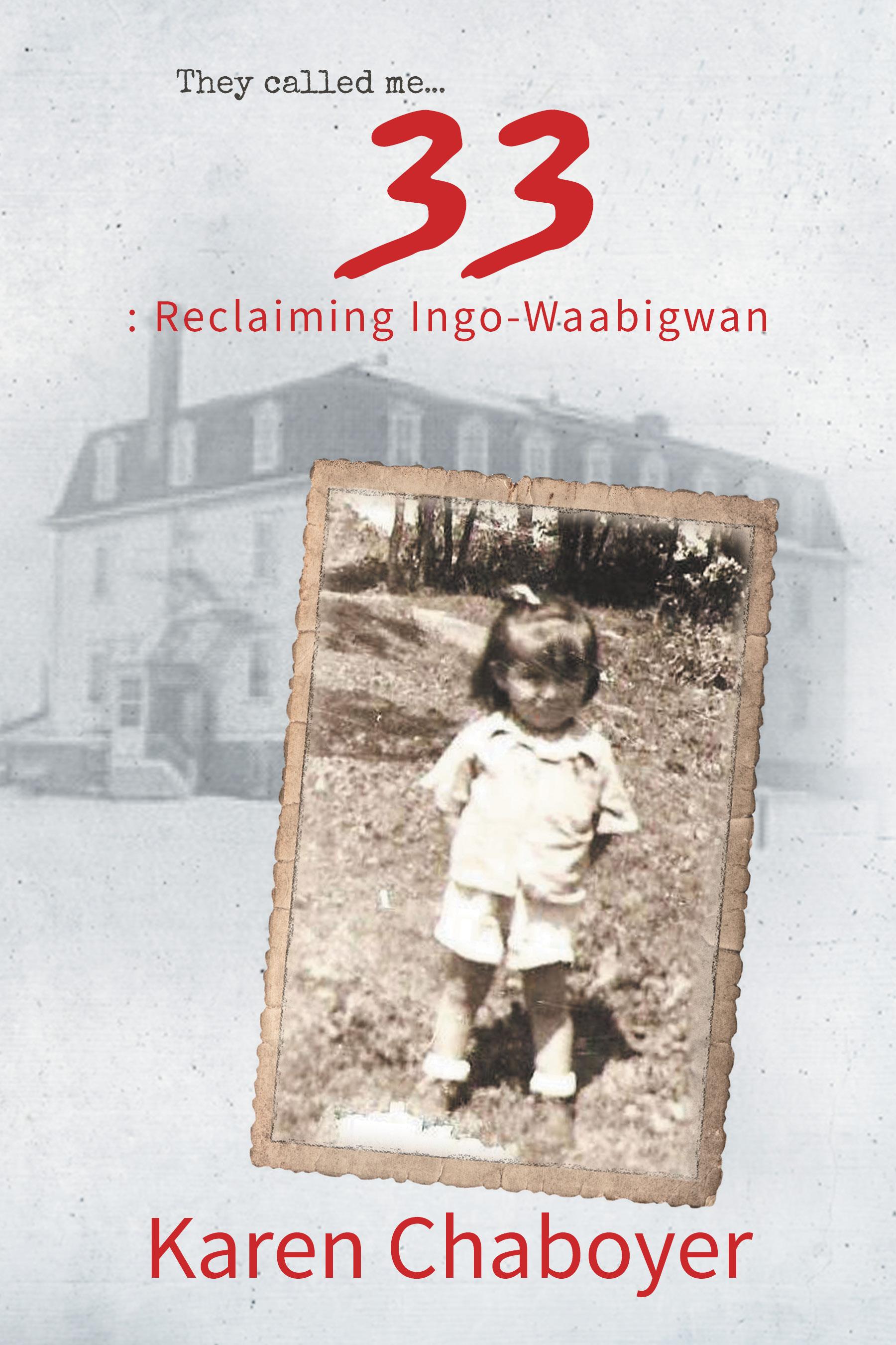 Cover_They Called Me 33 Reclaiming Ingo-Waabigwan